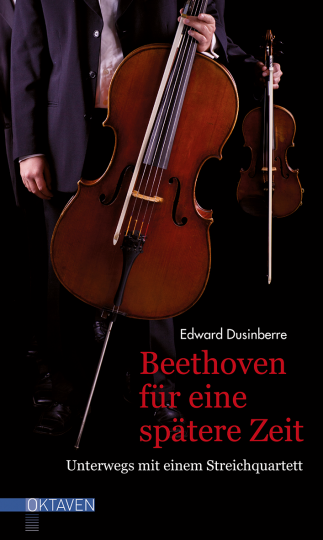 Beethoven für eine spätere Zeit  Edward Dusinberre