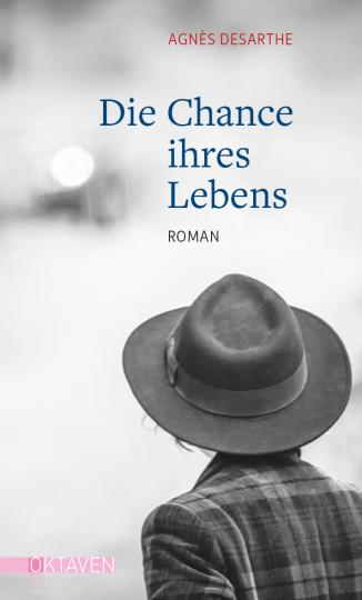 Die Chance ihres Lebens  Agnès Desarthe