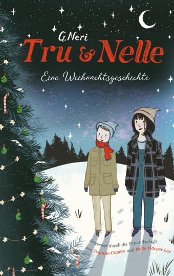 Tru & Nelle. Eine Weihnachtsgeschichte  G. Neri