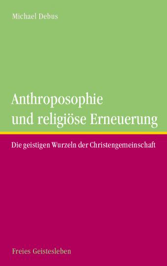 Anthroposophie und religiöse Erneuerung  Michael Debus