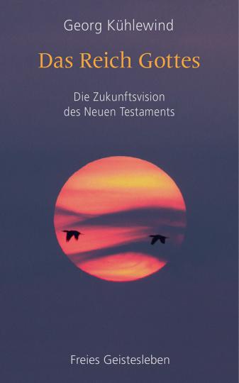 Das Reich Gottes  Georg Kühlewind