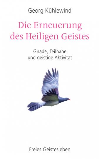 Die Erneuerung des Heiligen Geistes  Georg Kühlewind
