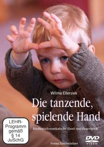 Die tanzende, spielende Hand  Wilma Ellersiek   Ingrid Weidenfeld
