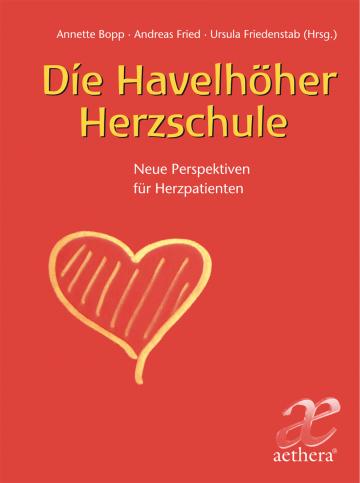 Die Havelhöher Herzschule   Annette Bopp ,  Andreas Fried ,  Ursula Friedenstab
