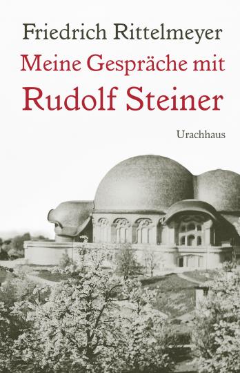 Meine Gespräche mit Rudolf Steiner Friedrich Rittelmeyer