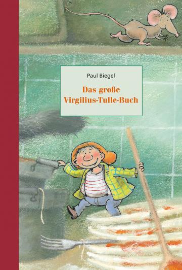 Das große Virgilius-Tulle-Buch  Paul Biegel    Mies van Hout