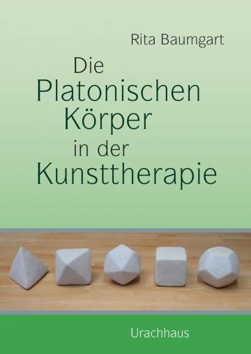 Die platonischen Körper in der Kunsttherapie Rita Baumgart