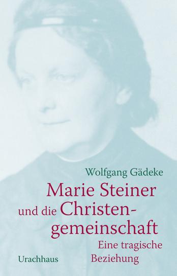 Marie Steiner und die Christengemeinschaft  Wolfgang Gädeke
