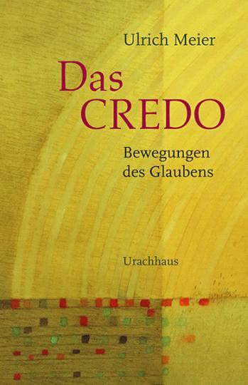 Das Credo  Ulrich Meier