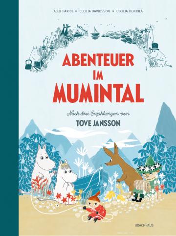 Abenteuer im Mumintal  Cecilia Davidsson ,  Alex Haridi ,  Tove Jansson    Cecilia Heikkilä