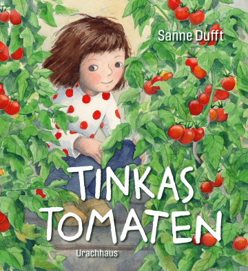 Tinkas Tomaten  Sanne Dufft