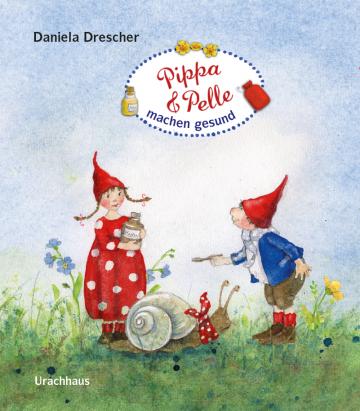 Pippa und Pelle machen gesund  Daniela Drescher