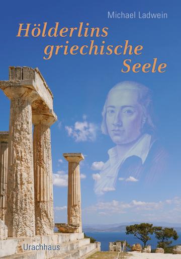 Hölderlins griechische Seele  Michael Ladwein