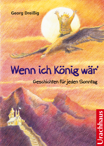 Wenn ich König wär  Georg Dreißig