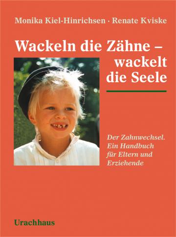 Wackeln die Zähne - wackelt die Seele Monika Kiel-Hinrichsen, Renate Kviske