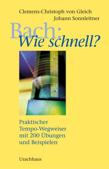 Bach: Wie schnell? Clemens-Christoph von Gleich