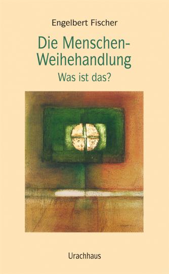 Die Menschen-Weihehandlung Engelbert Fischer
