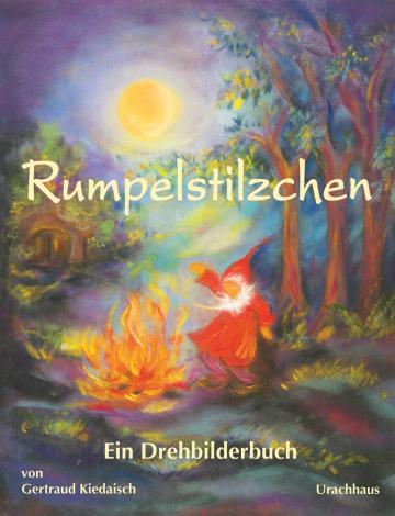 Rumpelstilzchen  Jacob und Wilhelm Grimm    Gertraud Kiedaisch