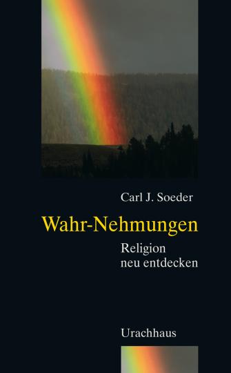 Wahr-Nehmungen  Carl Johannes Soeder