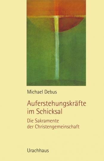 Auferstehungskräfte im Schicksal Michael Debus