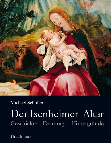 Der Isenheimer Altar  Michael Schubert