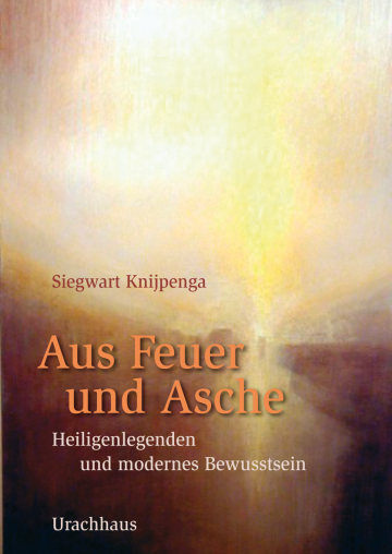 Aus Feuer und Asche  Siegwart Knijpenga