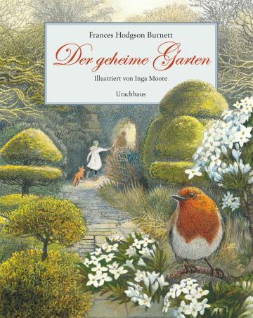 Der geheime Garten  Frances Hodgson Burnett    Inga Moore