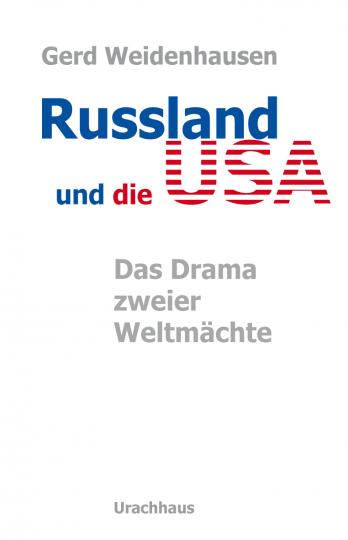 Russland und die USA Gerd Weidenhausen