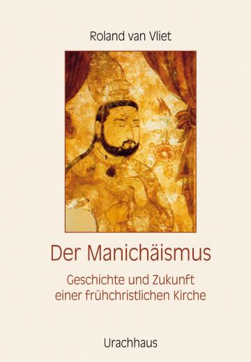 Der Manichäismus Roland van Vliet