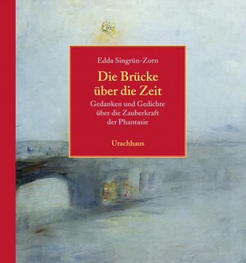 Die Brücke über die Zeit  Edda Singrün-Zorn