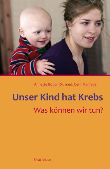 Unser Kind hat Krebs  Annette Bopp ,  Genn Kameda