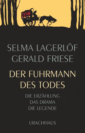 Der Fuhrmann des Todes  Gerald Friese ,  Selma Lagerlöf