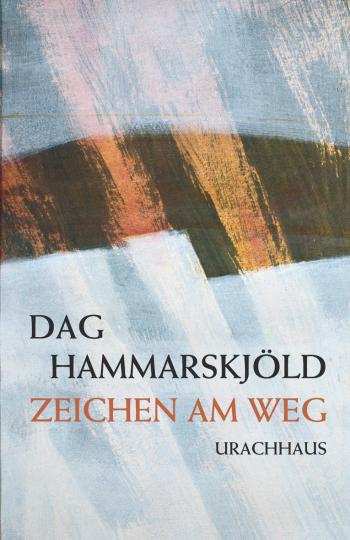 Zeichen am Weg Dag Hammarskjöld