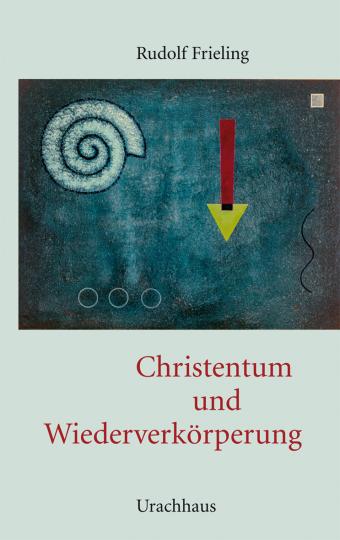 Christentum und Wiederverkörperung  Rudolf Frieling