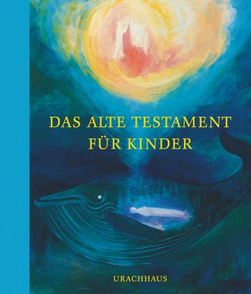 Das Alte Testament für Kinder    Ninetta Sombart