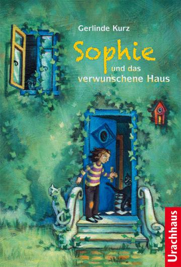 Sophie und das verwunschene Haus  Gerlinde Kurz