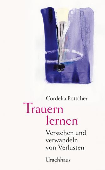Trauern lernen  Cordelia Böttcher