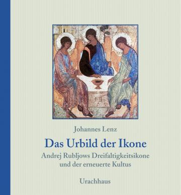 Das Urbild der Ikone  Johannes Lenz