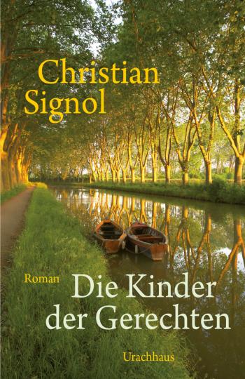 Die Kinder der Gerechten  Christian Signol