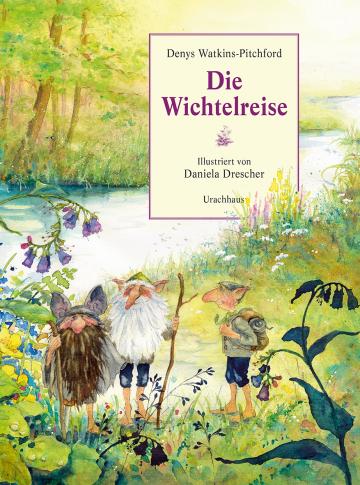 Die Wichtelreise Denys Watkins-Pitchford  Daniela Drescher