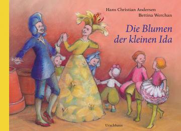 Die Blumen der kleinen Ida Hans Christian Andersen  Bettina Werchan