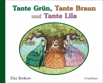 Tante Grün, Tante Braun und Tante Lila  Elsa Beskow