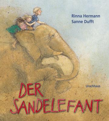 Der Sandelefant  Rinna Hermann    Sanne Dufft