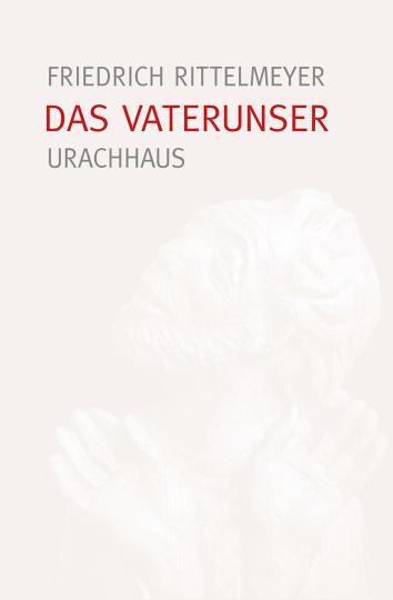 Das Vaterunser  Friedrich Rittelmeyer