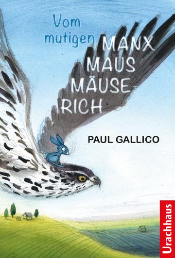 Vom mutigen Manxmaus-Mäuserich  Paul Gallico    Linde Faas