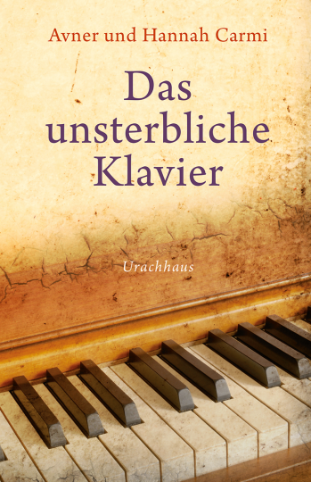 Das unsterbliche Klavier Hannah Carmi, Avner Carmi