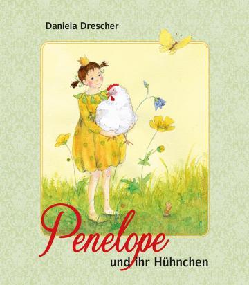 Penelope und ihr Hühnchen  Daniela Drescher