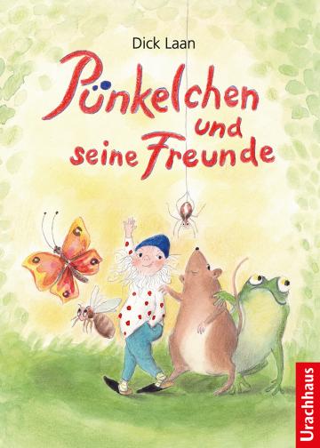 Pünkelchen und seine Freunde  Dick Laan    Andrea Deininger-Bauer