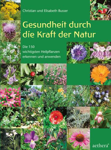 Gesundheit durch die Kraft der Natur Christian und Elisabeth Busser