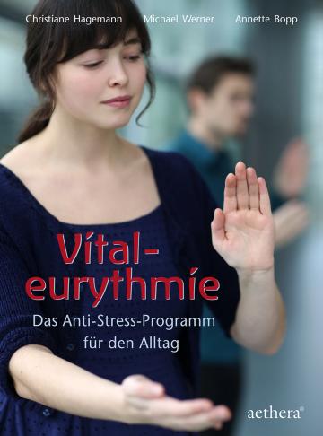 Vitaleurythmie Annette Bopp, Christiane Hagemann, Michael Werner